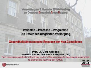 Prof. Dr. Gerd Glaeske Universität Bremen, Zentrum für Sozialpolitik (ZeS)