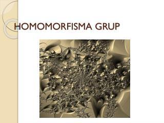 HOMOMORFISMA GRUP