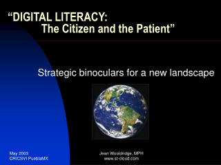 DIGITAL LITERACY:              The Citizen and the Patient