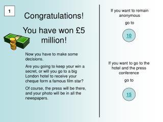 Congratulations ! You have won  £5 million!