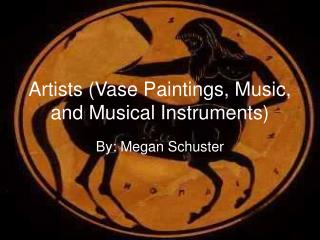 Artists (Vase Paintings, Music, and Musical Instruments)