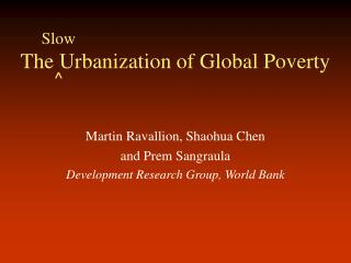 The Urbanization of Global Poverty