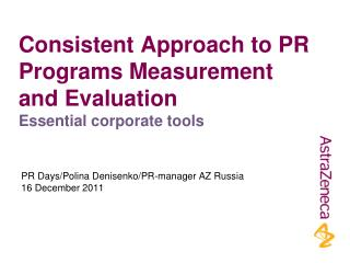 Consistent Approach to PR Programs Measurement and Evaluation Essential corporate tools