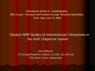 Solution NMR Studies of Intermolecular Interactions in the GroE Chaperone System