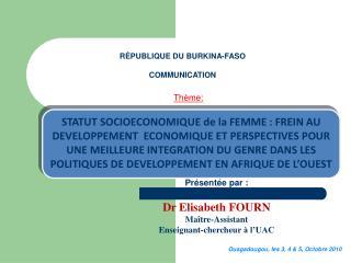 Présentée par: Dr Elisabeth FOURN Maître-Assistant Enseignant-chercheur  à l'UAC