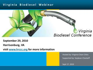 Hosted by: Virginia Clean Cities Supported by: Soybean Checkoff Sept 17, 2010