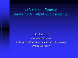 ISYS 300 -- Week 9 Browsing & Output Representation