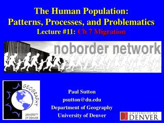 The Human Population: Patterns, Processes, and Problematics Lecture #11:  Ch 7 Migration