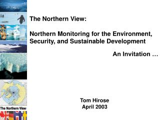 The Northern View: Northern Monitoring for the Environment, Security, and Sustainable Development
