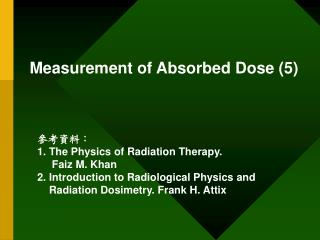 Measurement of Absorbed Dose (5)
