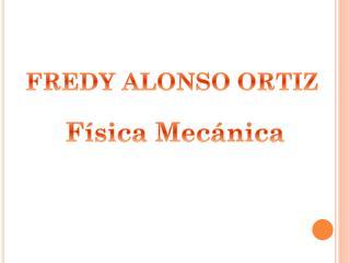 FREDY ALONSO ORTIZ