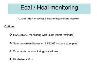 Ecal / Hcal monitoring