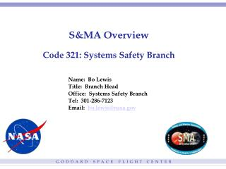 S&MA Overview Code 321: Systems Safety Branch