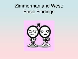 Zimmerman and West:    Basic Findings