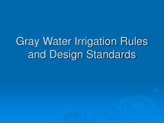 Gray Water Irrigation Rules and Design Standards
