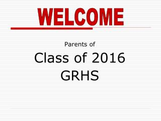 Parents of Class of 2016 GRHS