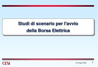 Studi di scenario per l'avvio della Borsa Elettrica