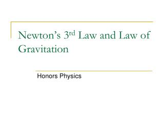 Newton s 3rd Law and Law of Gravitation