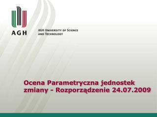 Ocena Parametryczna jednostek zmiany - Rozporządzenie 24.07.2009