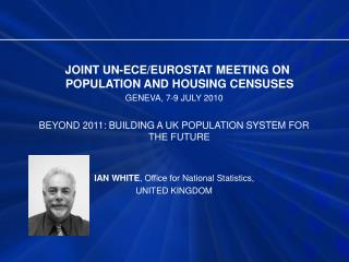 JOINT UN-ECE/EUROSTAT MEETING ON POPULATION AND HOUSING CENSUSES GENEVA, 7-9 JULY 2010
