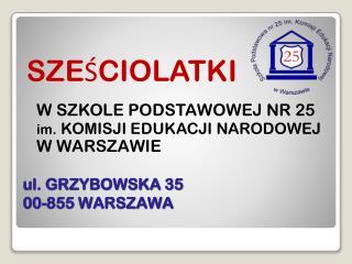 ul. GRZYBOWSKA 35 00-855 WARSZAWA