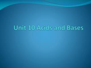 Unit 10 Acids and Bases