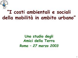 """"""" I costi ambientali e sociali della mobilità in ambito urbano"""""""
