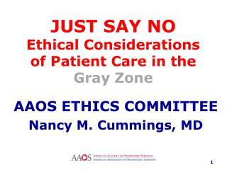 JUST SAY NO Ethical Considerations of Patient Care in the  Gray Zone