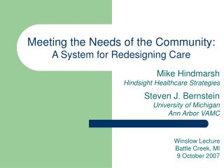 Meeting the Needs of the Community:   A System for Redesigning Care