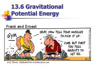 13.6 Gravitational Potential Energy