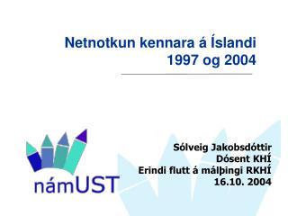 Netnotkun kennara á Íslandi 1997 og 2004