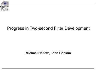 Progress in Two-second Filter Development