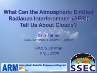 What Can the Atmospheric Emitted Radiance Interferometer (AERI) Tell Us About Clouds?