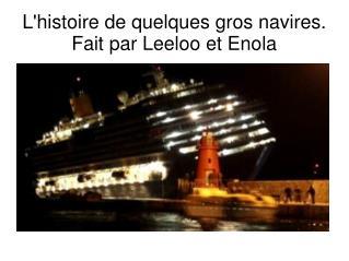 L'histoire de quelques gros navires.  Fait par Leeloo et Enola