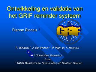 Ontwikkeling en validatie van het GRIF reminder systeem