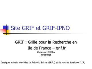 Site GRIF et GRIF-IPNO