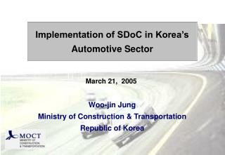 Woo-jin Jung Ministry of Construction & Transportation Republic of Korea