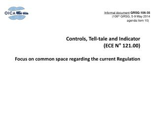 Informal document GRSG - 106-35 ( 106 th  GR SG , 5-9 May 2014  agenda item 10) )