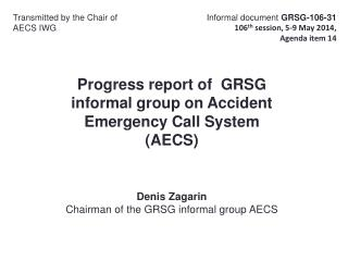 Progress report of   GRSG  informal group on Accident  Emergency Call System  (AECS)