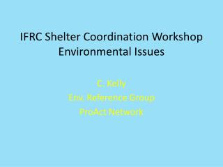 IFRC  Shelter Coordination Workshop  Environmental Issues