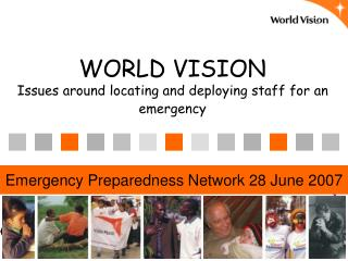 WORLD VISION Issues around locating and deploying staff for an emergency
