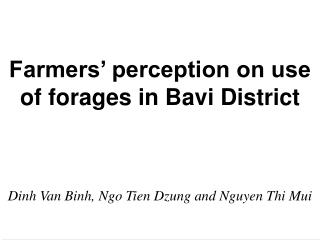 Farmers' perception on use of forages in Bavi District