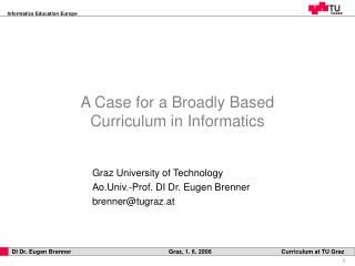 A Case for a Broadly Based Curriculum in Informatics