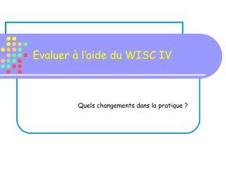 Evaluer   l aide du WISC IV