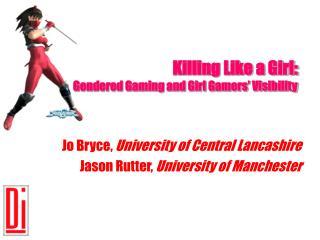 Killing Like a Girl:  Gendered Gaming and Girl Gamers' Visibility