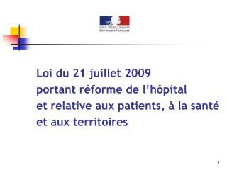 Loi du 21 juillet 2009 portant réforme de l'hôpital  et relative aux patients, à la santé