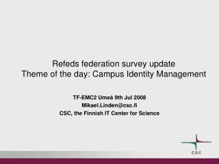 Refeds federation survey update Theme of the day: Campus Identity Management
