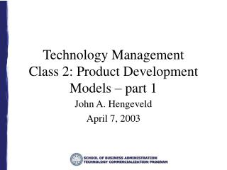 Technology Management Class 2: Product Development Models – part 1
