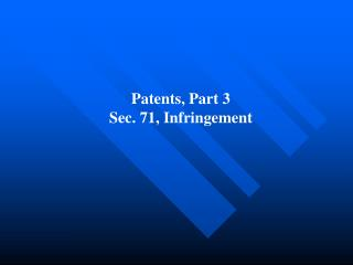 Patents, Part 3 Sec. 71, Infringement