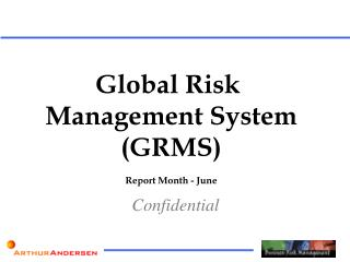 Global Risk  Management System (GRMS) Report Month - June